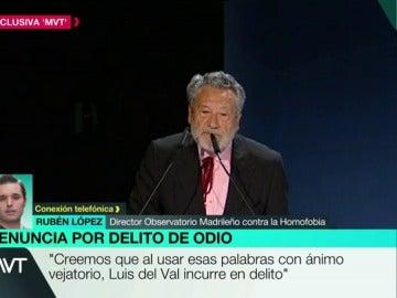 Rubén López anuncia que el Observatorio Madrileño contra la homofobia denuncia a Luis del Val por sus palabras