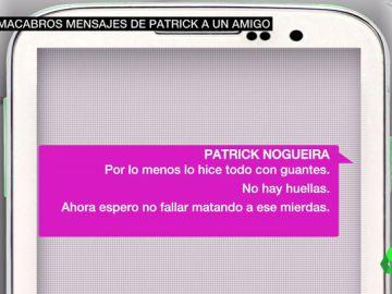 """""""Es la primera vez que hago algo violento sin tener visiones"""": los mensajes que Patrick Nogueira mandó a un amigo durante el crimen de Pioz"""