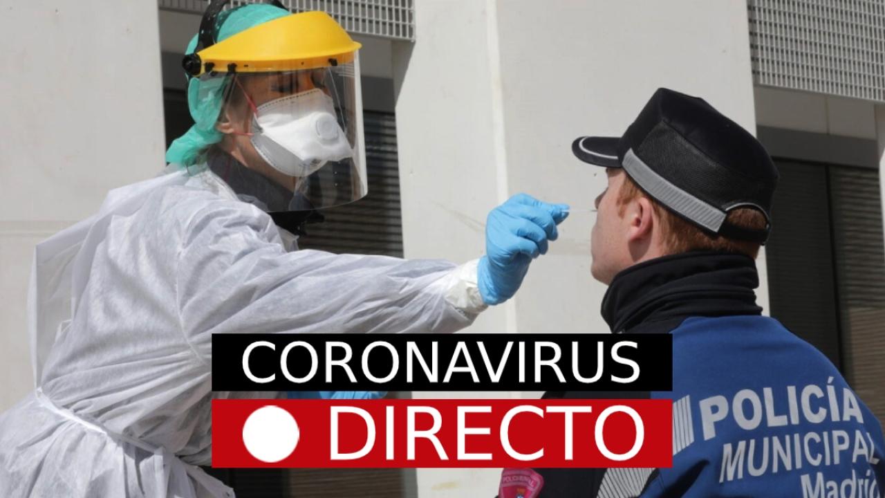 Coronavirus España | Última hora: Datos, casos y curva de hoy, noticias en directo