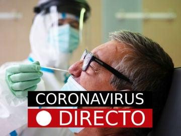 Coronavirus en España hoy: nuevos casos, brotes y las noticias última hora, en directo