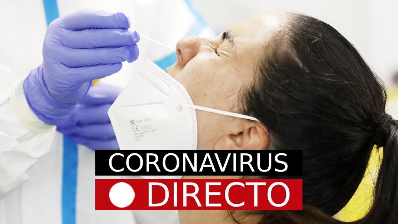 Coronavirus hoy: noticias, contagios y rebrotes, en directo