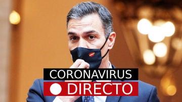 Coronavirus España y fin del estado de alarma en Madrid: Última hora Pedro Sánchez, toque de queda y confinamiento por el COVID-19, EN DIRECTO