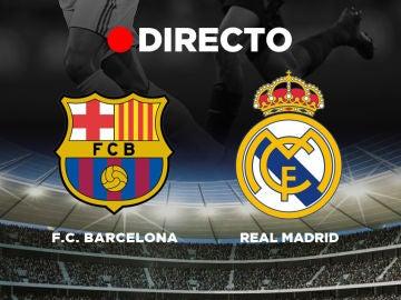 FC Barcelona - Real Madrid: Partido de fútbol de Liga, resultado, goles en directo