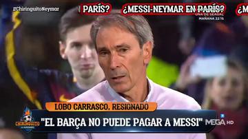 """'Lobo' Carrasco ve a Leo Messi fuera del Barça: """"El club no puede pagarle"""""""