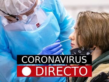 Coronavirus España | Noticias de la vacuna por el COVID-19, casos y restricciones, en directo