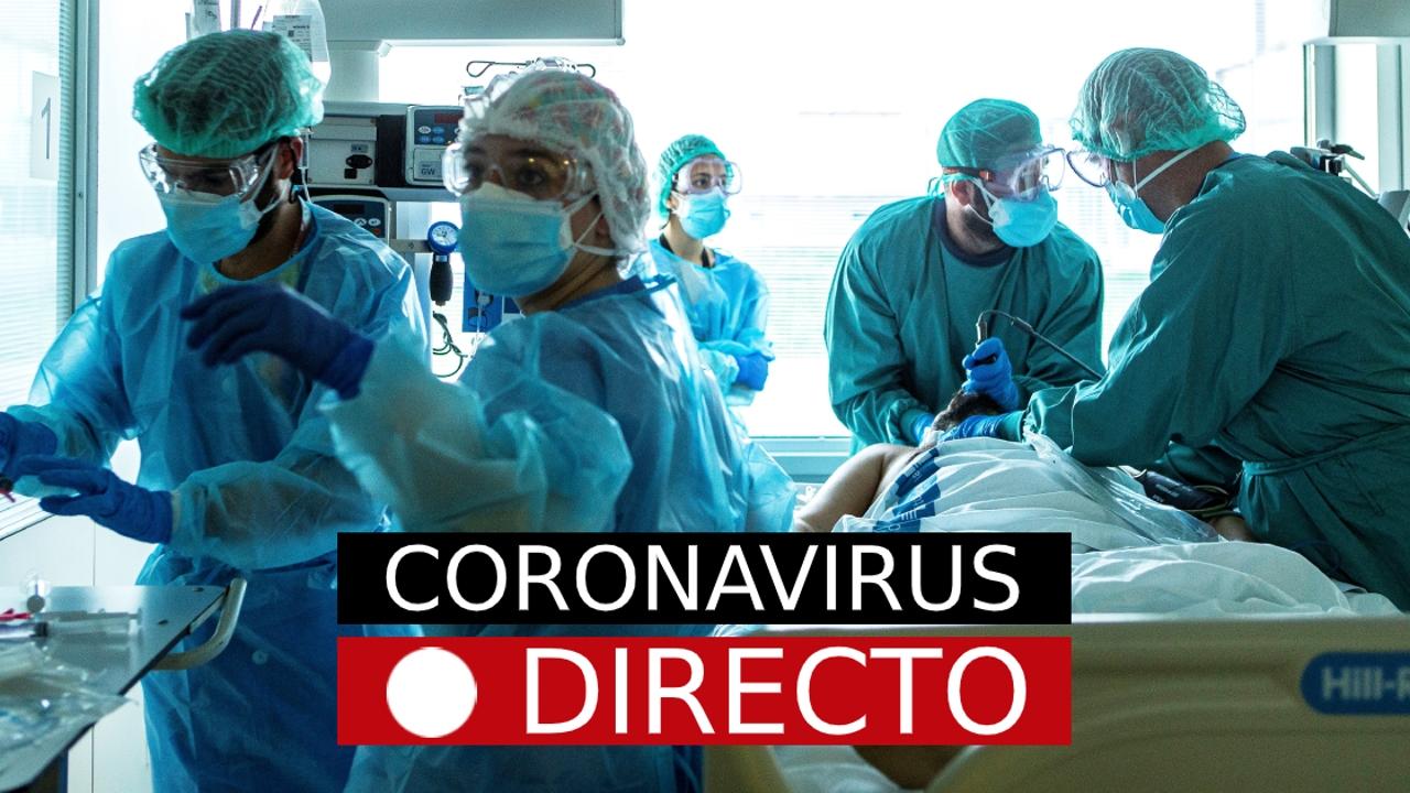 COVID-19 España, hoy | Nuevas medidas por coronavirus, restricciones y confinamiento, en directo