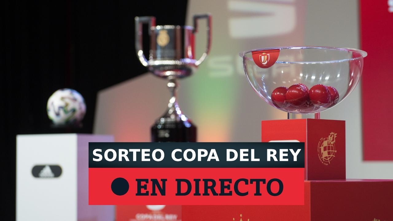 Sorteo de Copa del Rey en directo | Cruces, eliminatorias, emparejamientos de los cuartos de final