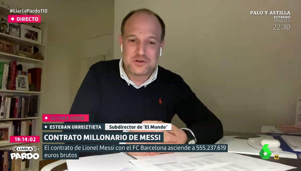 """Esteban Urreiztieta analiza el contrato de Messi en 'Liarla Pardo': """"Lo más sorprendente es la sumisión del Barça al jugador"""""""