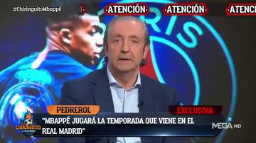 """Pedrerol, rotundo sobre Mbappé: """"Va a jugar en el Real Madrid la temporada que viene"""""""