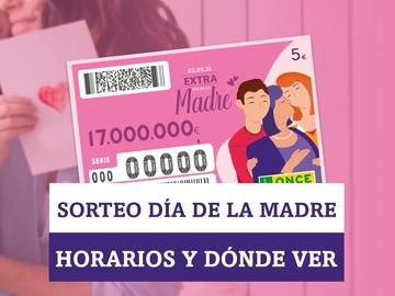 Sorteo de la ONCE del Día de la Madre: horario y dónde ver