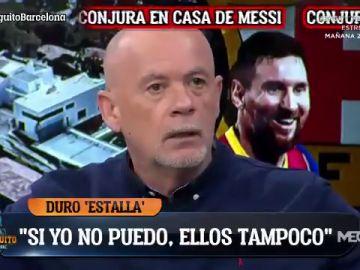 """Alfredo Duro explota por la conjura en casa de Messi: """"Han incumplido las normas. Si yo no puedo, ellos tampoco"""""""