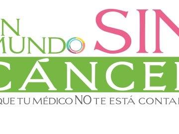 'Un mundo sin cáncer. Lo que tu médico no te está contando'