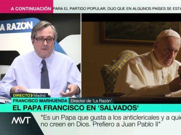 """Francisco Marhuenda sobre el Salvados del papa Francisco: """"Es un papa que gusta sobre todo a ateos y anticlericales"""""""