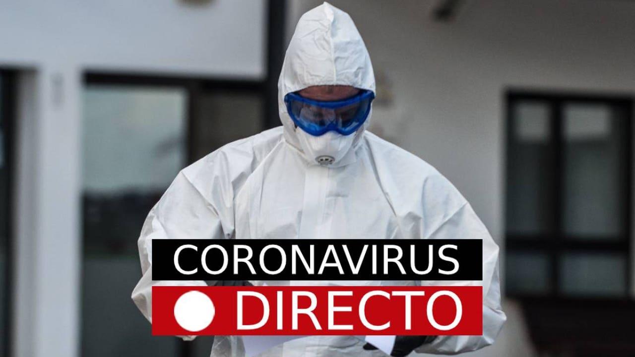 Coronavirus en directo | Última hora de los nuevos casos infectados por COVID-19