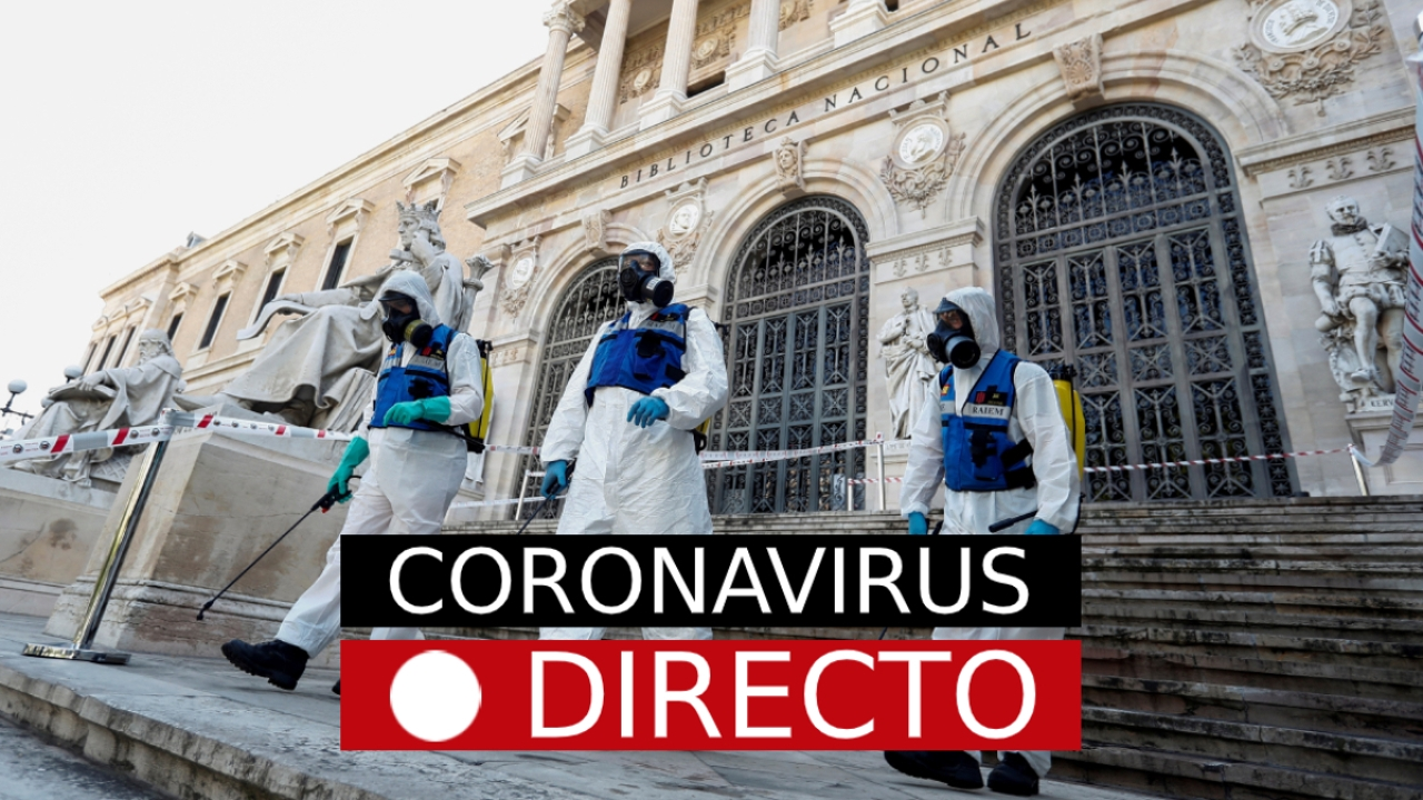 Coronavirus España hoy | Noticias, datos, fases de la desescalada y última hora en directo