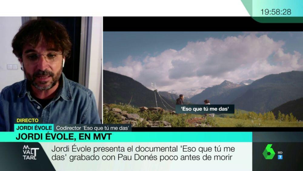 """Jordi Évole habla de 'Eso que tú me das': """"Pau Donés nos da un canto a la vida, es una conversación útil"""""""