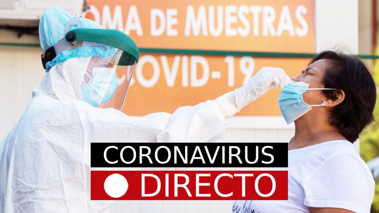 Coronavirus España y Madrid, hoy: Noticias de última hora del estado de alarma, casos y datos del COVID-19, EN DIRECTO