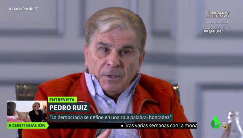 """Pedro Ruiz: """"La democracia es una bellísima palabra pero su aplicación ha ido siempre una parodia"""