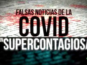 Falsas noticias de la COVID-19 que son supercontagiosas