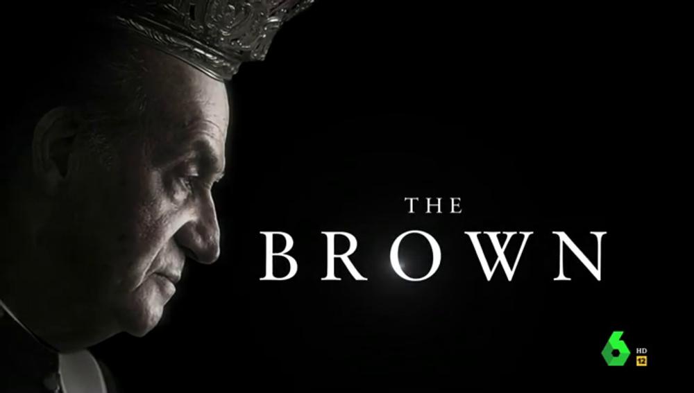 'The brown', la saga sobre el rey emérito que 'destapa' todas las irregularidades que le rodean
