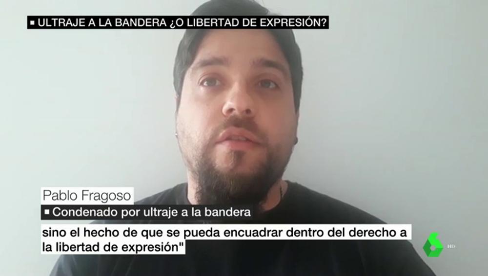 """Habla Pablo Fragoso, condenado por pedir la quema de la bandera de España en una protesta: """"Nunca pronuncié esas palabras"""""""