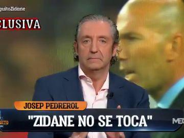 """Exclusiva de Josep Pedrerol en 'El Chiringuito': """"Zidane es intocable"""""""