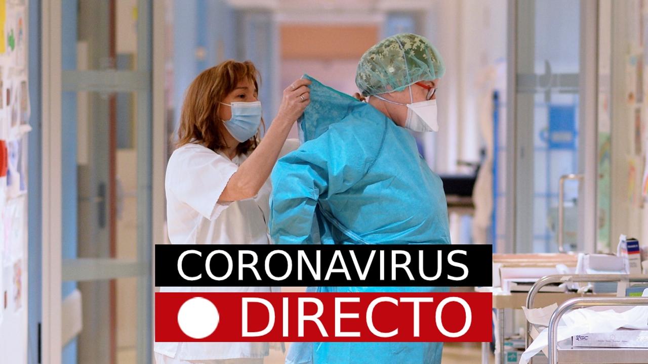 COVID-19, hoy | Nuevas medidas en España por el coronavirus, confinamiento y restricciones, en directo