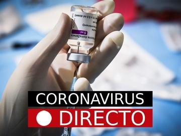 COVID-19 | Noticias sobre la suspensión de la vacuna AstraZeneca, la campaña de vacunación y medidas en Semana Santa, en directo