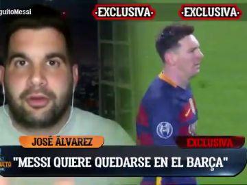 """José Álvarez lanza el bombazo: """"Messi quiere quedarse en el Barça"""""""