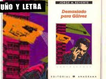 Demasiado para Gálvez, de Jorge M. Reverte