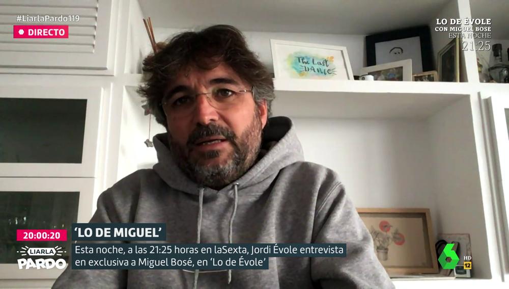 """Jordi Évole, tras su entrevista sin mascarilla por petición de Miguel Bosé: """"Es negacionista, sin ningún tipo de duda"""""""