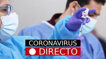 Vacuna COVID-19 | Noticias de AstraZeneca, incidencia en Madrid y España y nuevas medidas, en directo