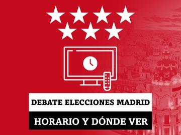 Horario y dónde ver por Televisión el debate electoral de las elecciones de Madrid