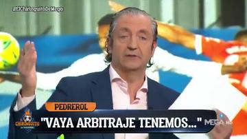"""Pedrerol estalla: """"Es un desastre el arbitraje en España"""""""
