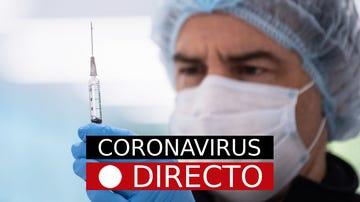 Vacuna COVID-19 | Efectos secundarios, noticias sobre la incidencia del coronavirus y nuevas medias, en directo